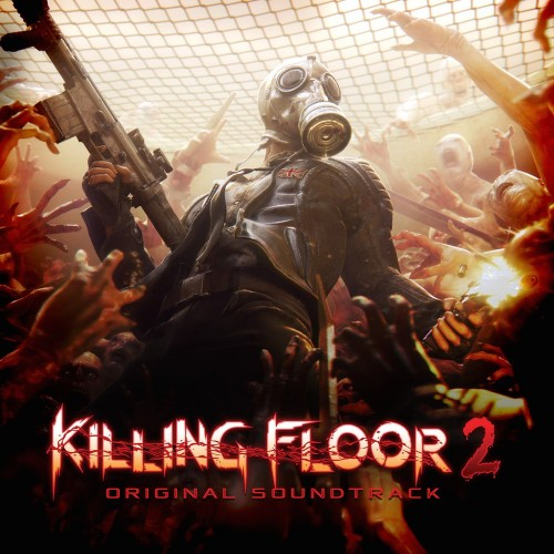 Killing Floor 2 - Original Soundtrack